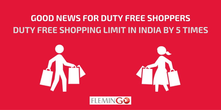 Good news for Duty Free Shoppers as Government raises Duty Free Shopping limit in India by 5 Times
