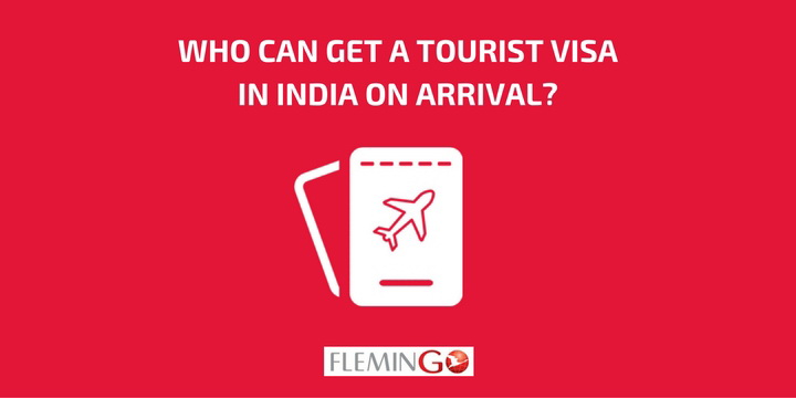 Who can get a Tourist Visa in India on Arrival?