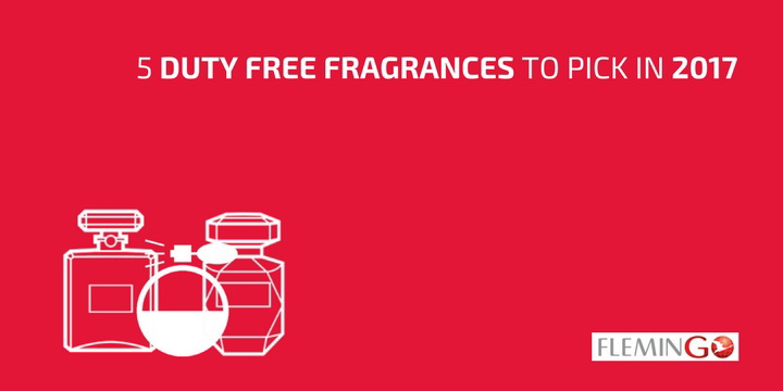 5 Duty Free Fragrances to Pick in 2017